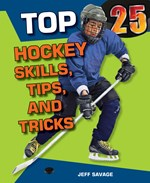 "<h2><a href=""http://www.enslow.com/books/Top_25_Hockey_Skills_Tips_and_Tricks/3580"">Top 25 Hockey Skills, Tips, and Tricks</a></h2>"