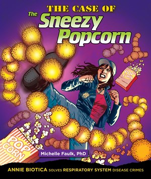 Picture of The Case of the Sneezy Popcorn: Annie Biotica Solves Respiratory System Disease Crimes