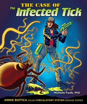 Picture of The Case of the Infected Tick: Annie Biotica Solves Circulatory System Disease Crimes