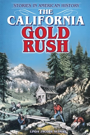 Picture of The California Gold Rush: Stories in American History