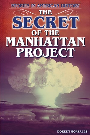 Picture of The Secret of the Manhattan Project: Stories in American History