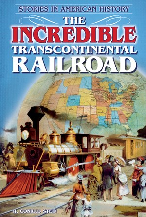 Picture of The Incredible Transcontinental Railroad: Stories in American History