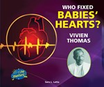 "<h2><a href=""http://www.enslow.com/books/Who_Fixed_Babies_Hearts_Vivien_Thomas/1824"">Who Fixed Babies' Hearts? Vivien Thomas</a></h2>"
