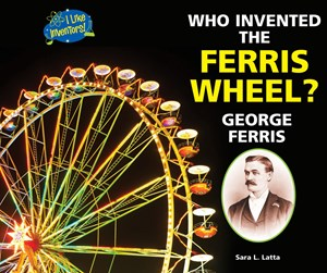 Picture of Who Invented the Ferris Wheel? George Ferris