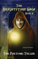 "<h2><a href=""http://www.enslow.com/books/The_Fortune_Teller/3393"">The Fortune-Teller: <i>Book II of The Brightstone Saga</i></a></h2>"