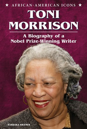 Picture of Toni Morrison: A Biography of a Nobel Prize-Winning Writer