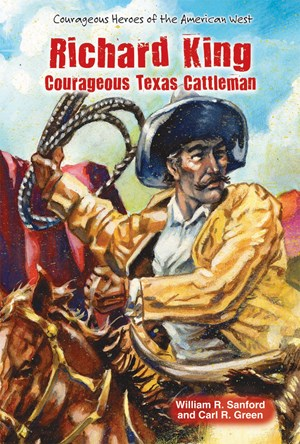 Picture of Richard King: Courageous Texas Cattleman
