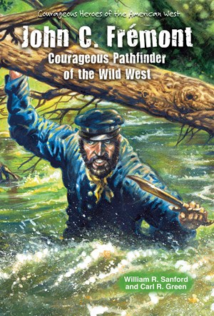 Picture of John C. Frémont: Courageous Pathfinder of the Wild West
