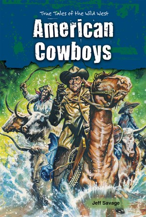Picture of American Cowboys: True Tales of the Wild West