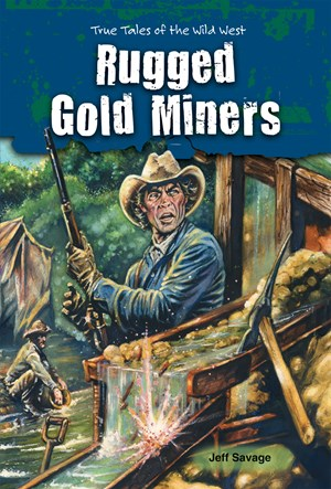 Picture of Rugged Gold Miners: True Tales of the Wild West