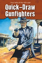 "<h2><a href=""http://www.enslow.com/books/Quick_Draw_Gunfighters/3650"">Quick-Draw Gunfighters: <i>True Tales of the Wild West</i></a></h2>"