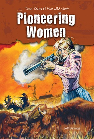 Picture of Pioneering Women: True Tales of the Wild West
