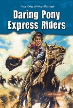 "<h2><a href=""http://www.enslow.com/books/Daring_Pony_Express_Riders/3647"">Daring Pony Express Riders: <i>True Tales of the Wild West</i></a></h2>"
