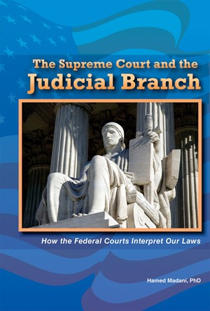 Picture of The Supreme Court and the Judicial Branch: How the Federal Courts Interpret Our Laws