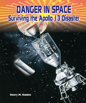 Picture of Danger in Space: Surviving the APOLLO 13 Disaster