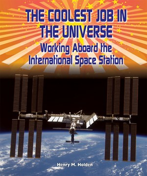 Picture of The Coolest Job in the Universe: Working Aboard the International Space Station