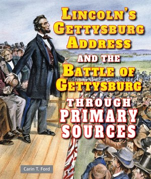 Picture of Lincoln's Gettysburg Address and the Battle of Gettysburg Through Primary Sources