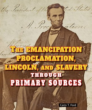 Picture of The Emancipation Proclamation, Lincoln, and Slavery Through Primary Sources