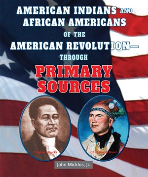 Picture of American Indians and African Americans of the American Revolution—Through Primary Sources