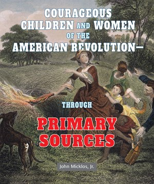 Picture of Courageous Children and Women of the American Revolution—Through Primary Sources