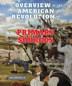 Picture of An Overview of the American Revolution—Through Primary Sources