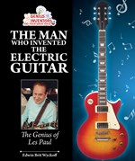 "<h2><a href=""http://www.enslow.com/books/The_Man_Who_Invented_the_Electric_Guitar/3965"">The Man Who Invented the Electric Guitar: <i>The Genius of Les Paul</i></a></h2>"