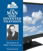 "<h2><a href=""http://www.enslow.com/books/The_Man_Who_Invented_Television/3967"">The Man Who Invented Television: <i>The Genius of Philo T. Farnsworth</i></a></h2>"