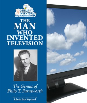 Picture of The Man Who Invented Television: The Genius of Philo T. Farnsworth