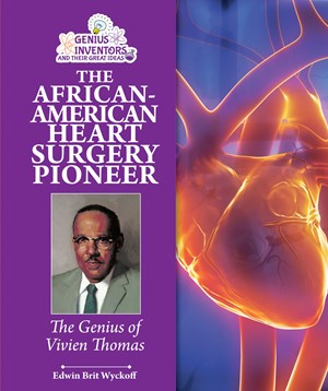 Picture of The African-American Heart Surgery Pioneer: The Genius of Vivien Thomas