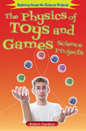 Picture of The Physics of Toys and Games Science Projects