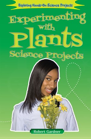 Picture of Experimenting with Plants Science Projects