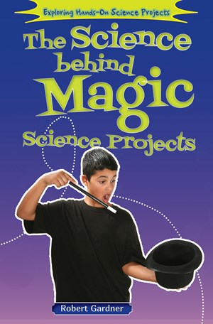 Picture of The Science Behind Magic Science Projects