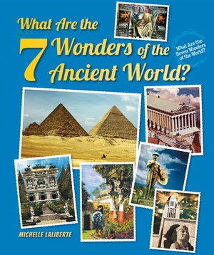 Picture of What Are the 7 Wonders of the Ancient World?: