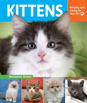 Picture of Kittens: Keeping and Caring for Your Pet