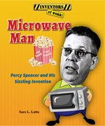 "<h2><a href=""http://www.enslow.com/books/Microwave_Man/4054"">Microwave Man: <i>Percy Spencer and His Sizzling Invention</i></a></h2>"