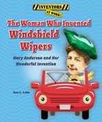 "<h2><a href=""http://www.enslow.com/books/The_Woman_Who_Invented_Windshield_Wipers/4056"">The Woman Who Invented Windshield Wipers: <i>Mary Anderson and Her Wonderful Invention</i></a></h2>"