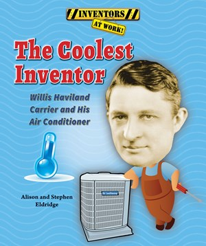 Picture of The Coolest Inventor: Willis Haviland Carrier and His Air Conditioner