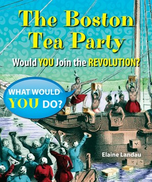 Picture of The Boston Tea Party: Would You Join the Revolution?