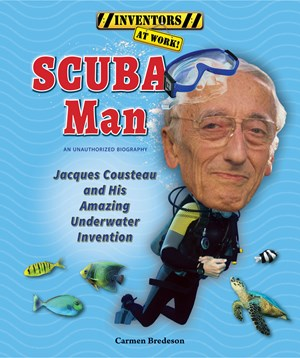 Picture of SCUBA Man: Jacques Cousteau and His Amazing Underwater Invention