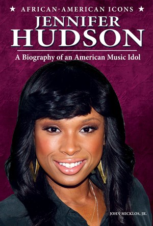 Picture of Jennifer Hudson: A Biography of an American Music Idol