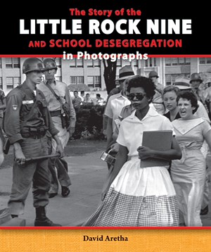 Picture of The Story of the Little Rock Nine and School Desegregation in Photographs: