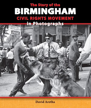 Picture of The Story of the Birmingham Civil Rights Movement in Photographs: