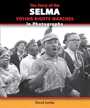 Picture of The Story of the Selma Voting Rights Marches in Photographs: