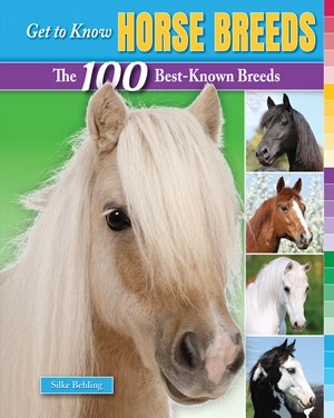 Picture of Get to Know Horse Breeds: The 100 Best-Known Breeds