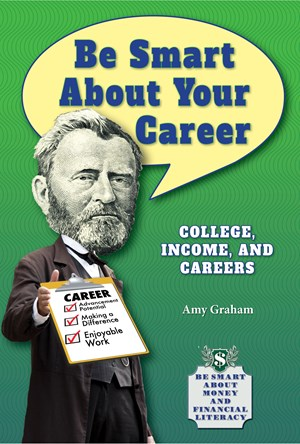 Picture of Be Smart About Your Career: College, Income, and Careers