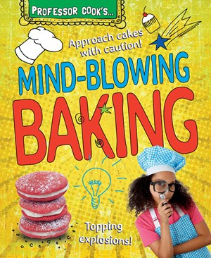 Picture of Professor Cook's Mind-Blowing Baking: