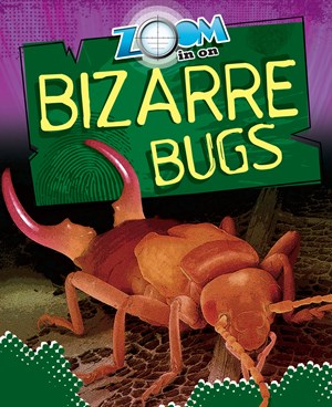 Picture of Zoom in on Bizarre Bugs: