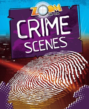 Picture of Zoom in on Crime Scenes: