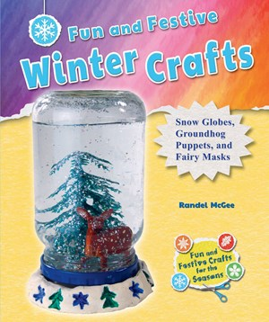 Picture of Fun and Festive Winter Crafts: Snow Globes, Groundhog Puppets, and Fairy Masks