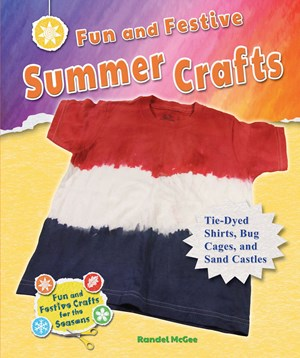 Picture of Fun and Festive Summer Crafts: Tie-Dyed Shirts, Bug Cages, and Sand Castles